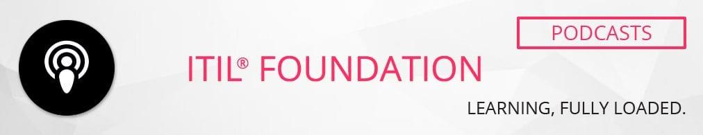 ITIL Foundation podcasts